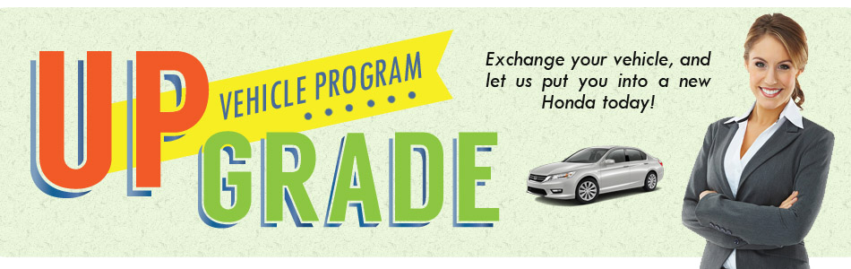 Tameron Honda Is Proud To Roll Out Our Upgrade Vehicle Program!